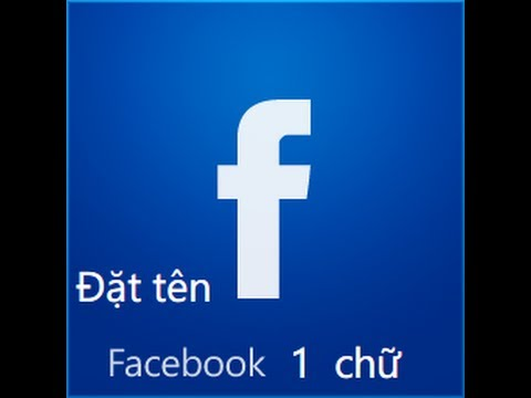 cach-doi-ten-facebook-1-chu-0